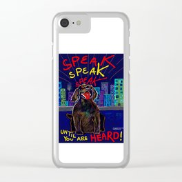 SPEAK Until You Are HEARD! Clear iPhone Case