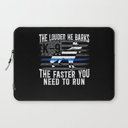 The Louder He Barks K9 Police Dog Thin Blue Line Laptop Sleeve