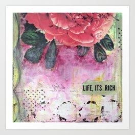 Life, It's Rich Art Print