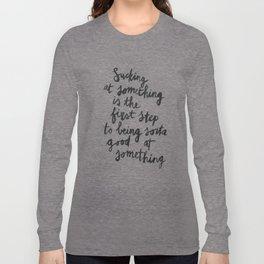 Being Sorta Good At Something Long Sleeve T-shirt