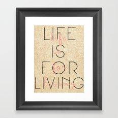 life is for living  Framed Art Print