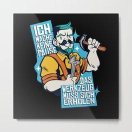 Handyman Saying Funny Tool Break german Metal Print