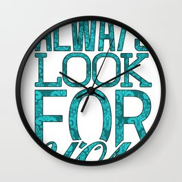 I Always Look For You Wall Clock