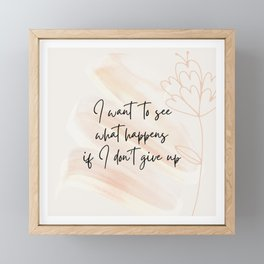 I Want To See What Happens Framed Mini Art Print