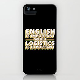 English Is Important While Logistics Is An iPhone Case