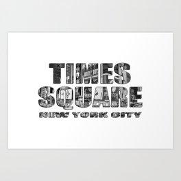 Times Square New York City (B&W photo filled flat type) Art Print