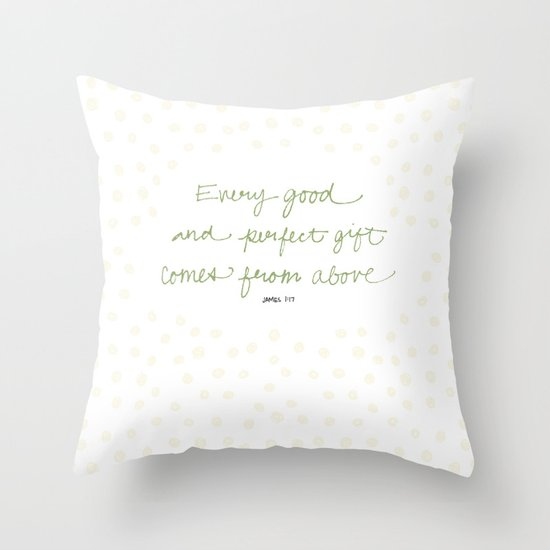Every good + perfect gift Throw Pillow