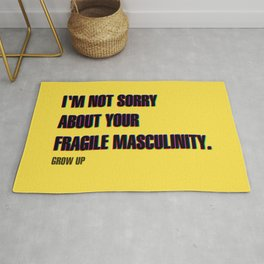 not sorry about your fragile masculinity Rug