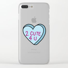 2 cute for you Clear iPhone Case