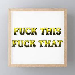 Fuck This Fuck That Yellow Framed Mini Art Print