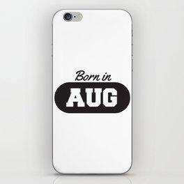 Born in August iPhone Skin