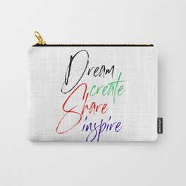 Dream Create Share Inspire Carry-All Pouch