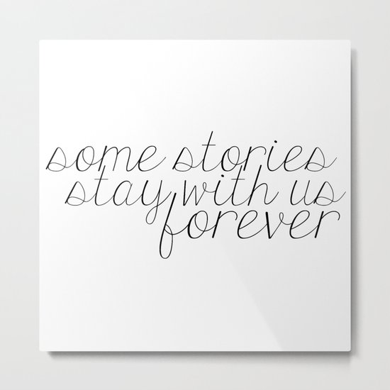 Some Stories Stay With Us Forever Metal Print