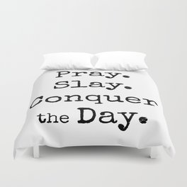 Pray, Slay,Conquer the Day Duvet Cover