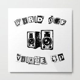 World Off Volume Up Metal Print