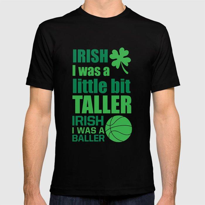 Irish Me Was A Little Bit Taller Leprechaun T Shirt T Shirt By