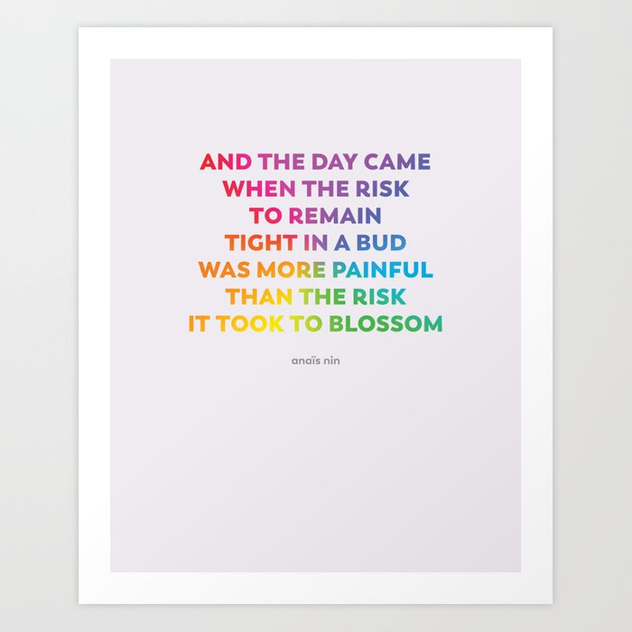 LGBTQ Encouragement Print / Poster (Anais Nin Quote) Art Print by  sayitoutproud