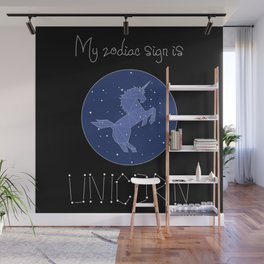 My Zodiac Sign is Unicorn Wall Mural