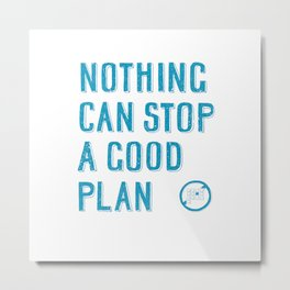 Nothing can stop a good plan - hand lettering quote Blue geek and nerds design Laptop sticke Metal Print