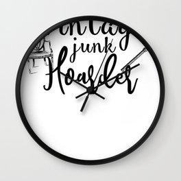 Vintage Junk Hoarder Thrifting Thrifter Junker Antiques Wall Clock