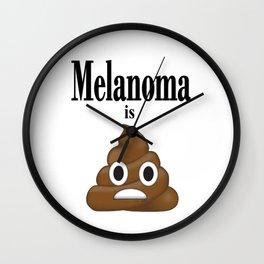 Melanoma is poop Wall Clock