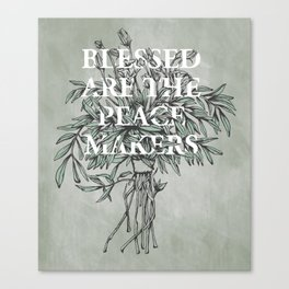 Blessed are the peacemakers Canvas Print