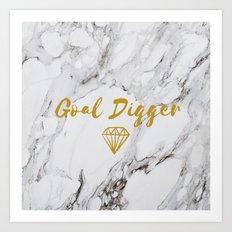 Goal Digger Art Print