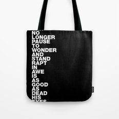 Stand Rapt In Awe quote Tote Bag