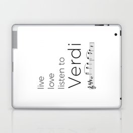 Live, love, listen to Verdi Laptop & iPad Skin