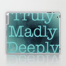 Truly Madly Deeply Laptop & iPad Skin