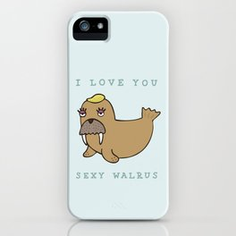 SEXY WALRUS iPhone Case