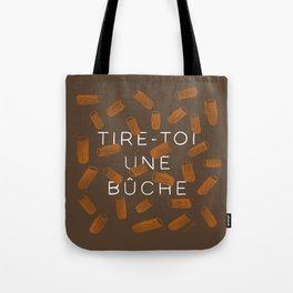 TIRE-TOI UNE BUCHE Tote Bag