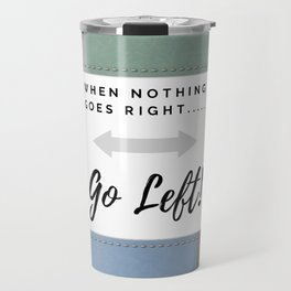 When nothing goes right....... Travel Mug