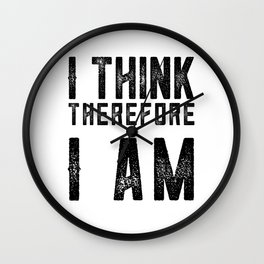 I think therefore I am - on white Wall Clock