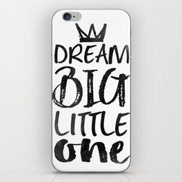 PRINTABLE Art,NURSERY DECOR,Dream Big Little One,Inspirational Quote,Motivational Print iPhone Skin