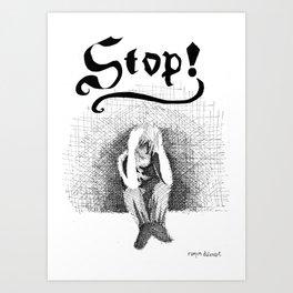 Stop! Art Print