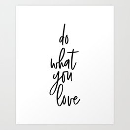 Do What You Love, Scandinavian Art, Inspirational Art Art Print