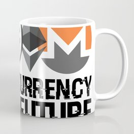Cryptocurrency Is The Future Quote Coffee Mug
