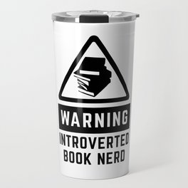 Warning: Introverted Book Nerd Travel Mug