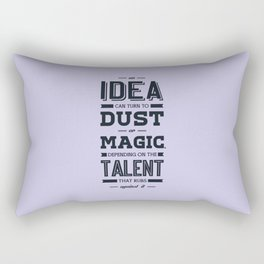 Lab No. 4 an idea can turn to dust or magic depending on the talent that rubs against it William Ber Rectangular Pillow