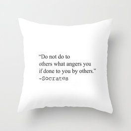 """""""Do not do to others what angers you if done to you by others."""" Throw Pillow"""