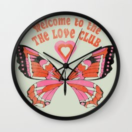 Welcome To The Love Club Wall Clock