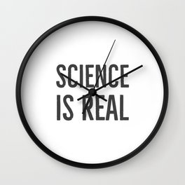 Science is real Wall Clock