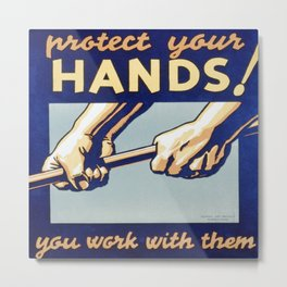 Vintage poster - Protect Your Hands Metal Print