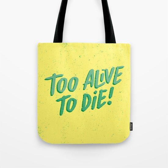 2 Alive Tote Bag