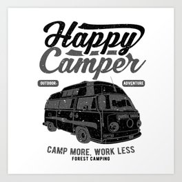 Happy Camper Camp More Work Less Forest Camping Art Print