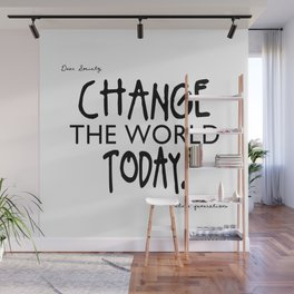 Change the World Today Wall Mural