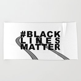 #BLACKLINESMATTER Beach Towel