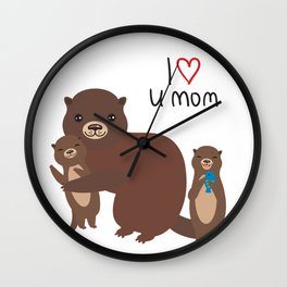 I Love You Mom. Funny brown kids otters with fish on white background. Gift card for Mothers Day. Wall Clock