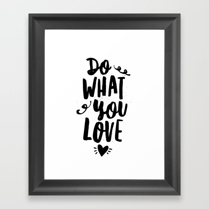 Do What You Love black and white modern typographic quote poster ...